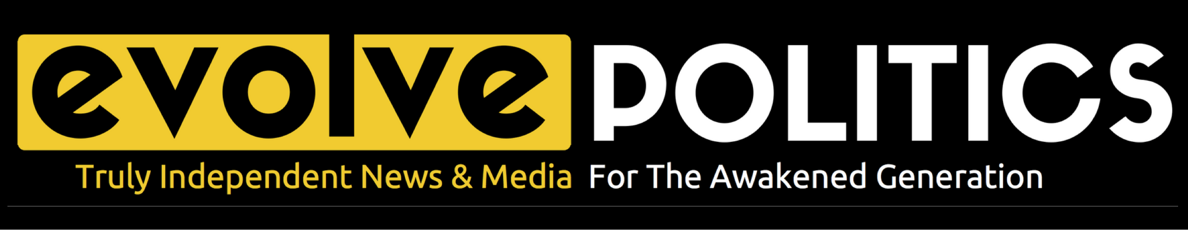 EvolvePolitics | Truly Independent News & Media For The Awakened Generation